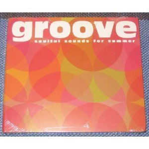 Groove Soulful Sounds For Summer Groove Soulful Sounds For Summer