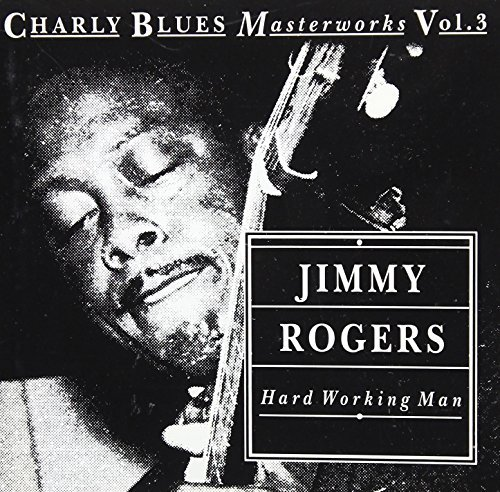 Jimmy Rogers Hard Working Man