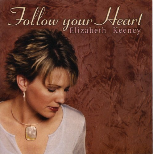 Elizabeth Keeney Follow Your Heart