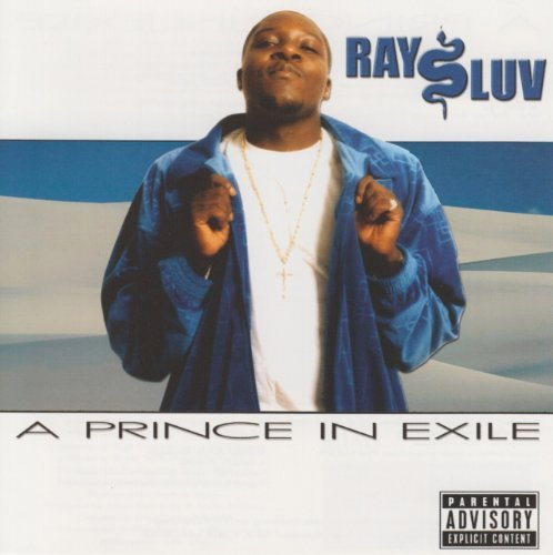 Luv Ray Prince In Exile Explicit Version