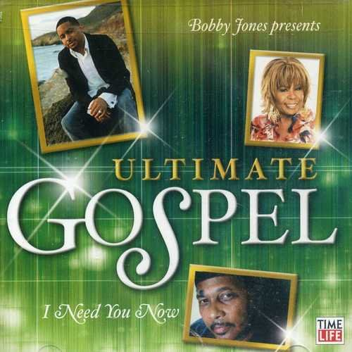 Various Bobby Jones Presents Ultimate Gospel I Need You N