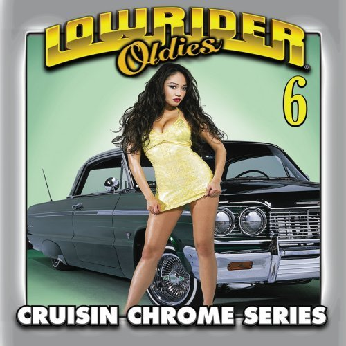 Lowrider Oldies Vol. 6 Cruisin Chrome Series Elgins Vanguards Shields Allen Lowrider Oldies