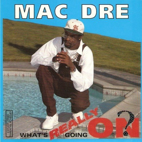 Mac Dre Whats Really Going On? Explicit Version