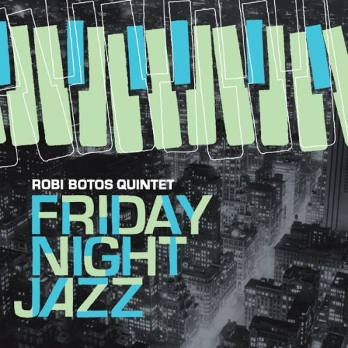 Robi Botos Friday Night Jazz