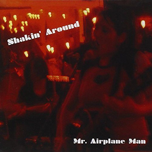 Mr. Airplane Man Shakin Around