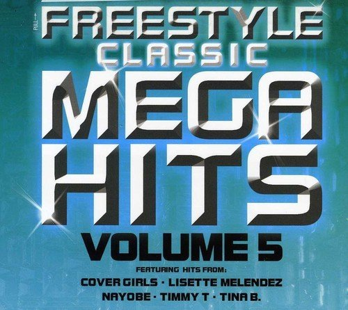 Freestyle Classic Mega Hits Vo Vol. 5 Freestyle Classic Mega