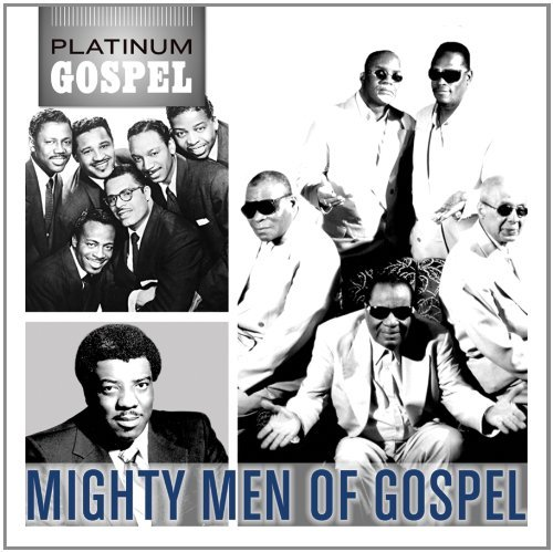 Platinum Gospel Mighty Men Of Platinum Gospel Mighty Men Of