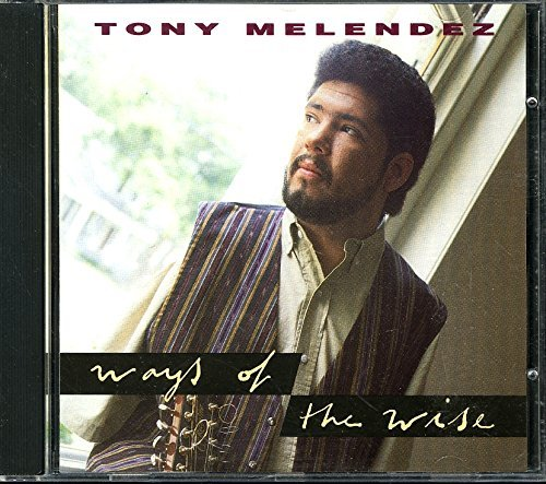 Tony Melendez Ways Of The Wise