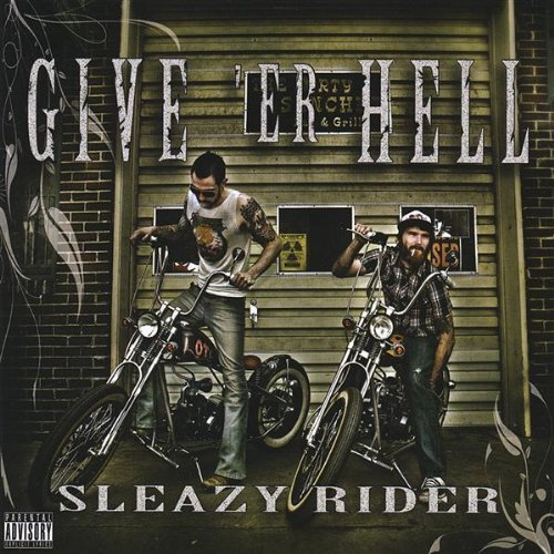 Give Er Hell Sleazy Rider