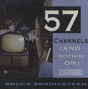 Bruce Springsteen 57 Channels (& Nothin' On)