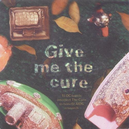 Give Me The Cure Give Me The Cure