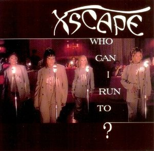 Xscape Who Can I Run To