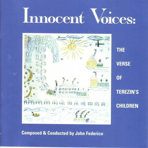 John Federico John Federico Various Artists Innocent Voices The Verse Of Terezin's Children