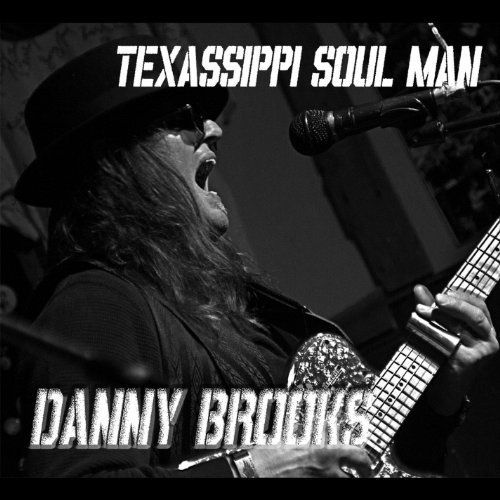 Danny Brooks Texassippi Soul Man