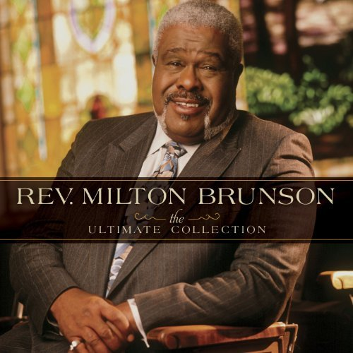 Rev. Milton Brunson Ultimate Collection Ultimate Collection