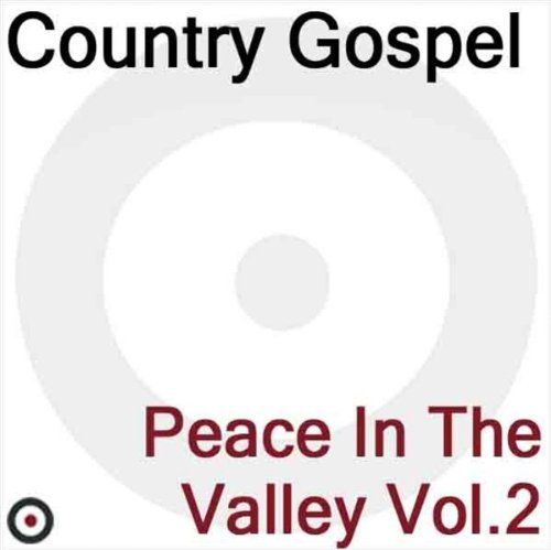 Country Gospel Peace In The Valley Vol. 2
