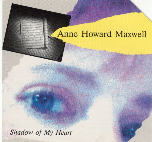 Anne Howard Maxwell Shadow Of My Heart