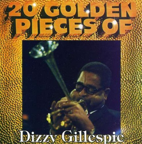 Dizzy Gillespie 20 Golden Pieces Of