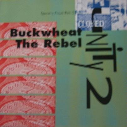 Unity 2 Buckwheat The Rebel