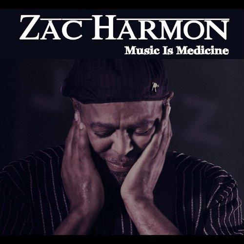 Zac Harmon Music Is Medicine