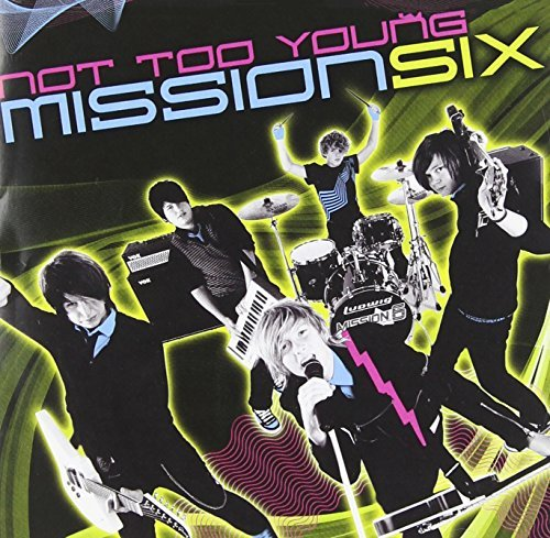 Mission Six Not Too Young
