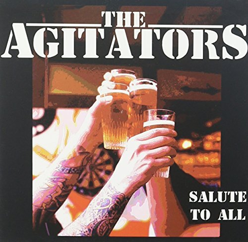Agitators Salute To All Salute To All
