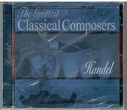 The Great Classical Composers Handel