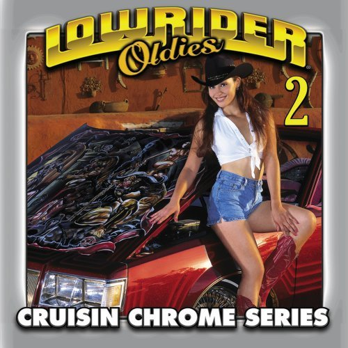 Lowrider Oldies Vol. 2 Cruisin Chrome Series Newcomers Wells Delfonics Lowrider Oldies