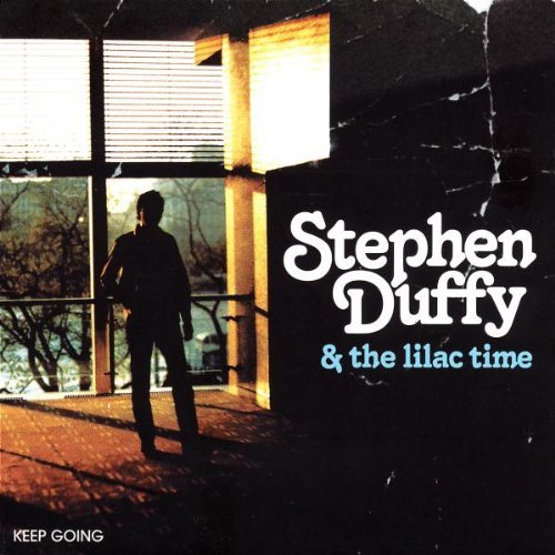 Stephen & The Lilac Time Duffy Keep Going