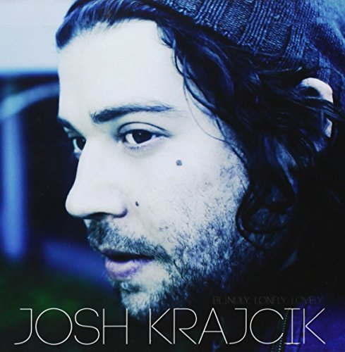 Josh Krajcik Blindly Lonely Lovely