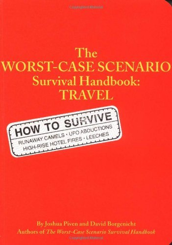 Joshua Piven & David Borgenicht The Worst Case Scenario Survival Handbook Travel