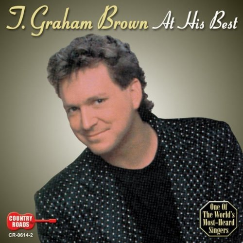 T. Graham Brown At His Best
