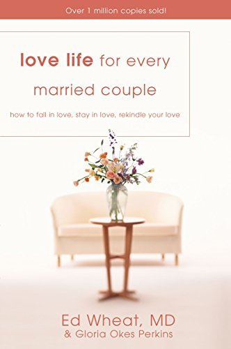 Wheat Ed Perkins Gloria Okes Love Life For Every Married Couple How To Fall In