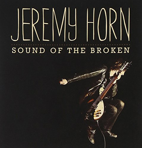 Jeremy Horn Sound Of The Broken Import Eu