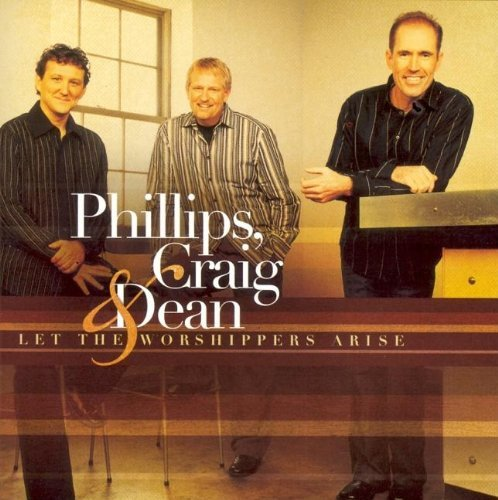 Phillips Craig & Dean Let The Worshippers Arise