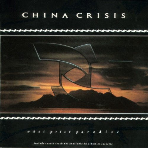 China Crisis What Price Paradise