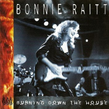 Raitt Bonnie Burning Down The House (enhanc