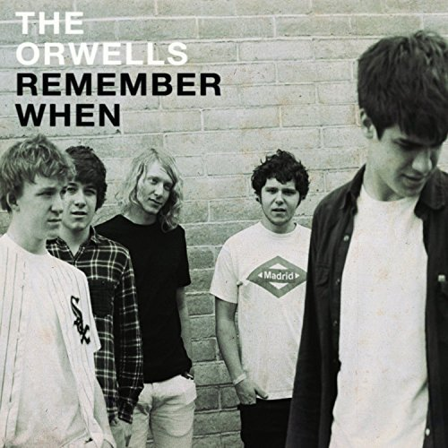 Orwells Remember When Remember When