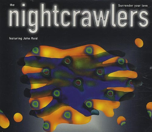 The* Featuring John Reid* Nightcrawlers Surrender Your Love