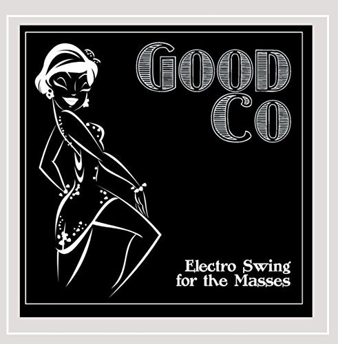 Good Co Electro Swing For The Masses