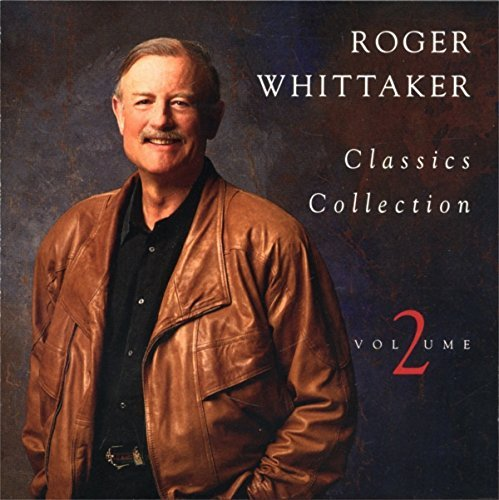 Roger Whittaker Classics Collection Vol 2