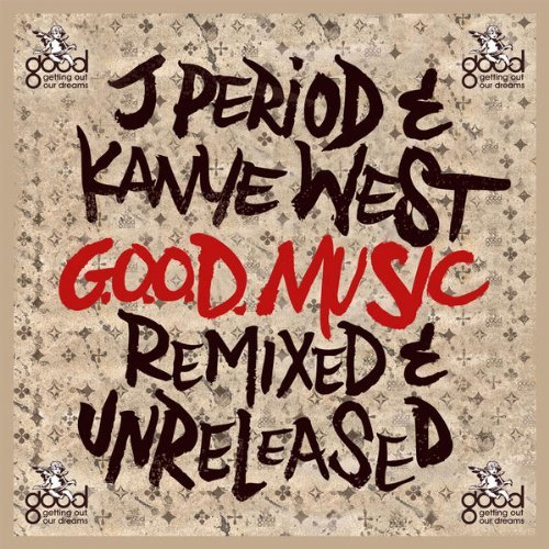 J. Period & Kanye West G.O.O.D. Music (remixed & Unre Explicit Version