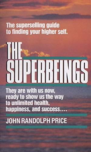 John Randolph Price Superbeings The Superselling Guide To Finding Your Higher Self