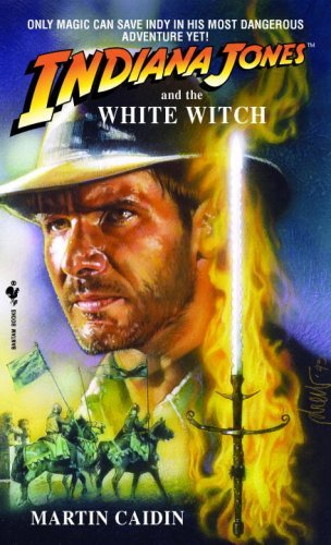 Martin Caidin Indiana Jones And The White Witch Bantam Reissue