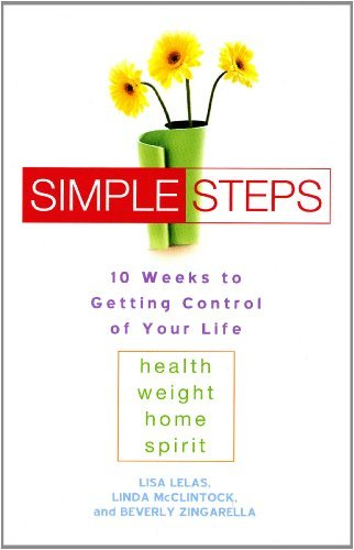 Lisa Lelas Simple Steps 10 Weeks To Getting Control Of Your Life Health