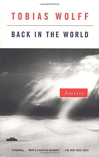 Tobias Wolff Back In The World Stories