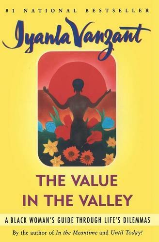 Iyanla Vanzant The Value In The Valley A Black Woman's Guide Through Life's Dilemmas