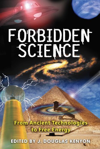J. Douglas Kenyon Forbidden Science From Ancient Technologies To Free Energy