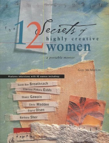 Gail Mcmeekin 12 Secrets Of Highly Creative Women The