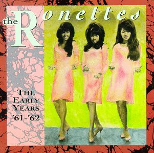 Ronettes Early Years 1961 62